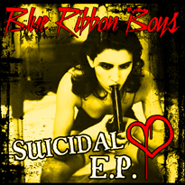 Blue Ribbon Boys - Suicidal Heart
