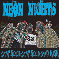 Neon Nights - Stay Good, Stay Gold, Stay High